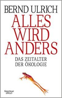 Buch Alles wird anders - Das Zeitalter der Ökologie - Von Bernd Ulrich - 3462053655