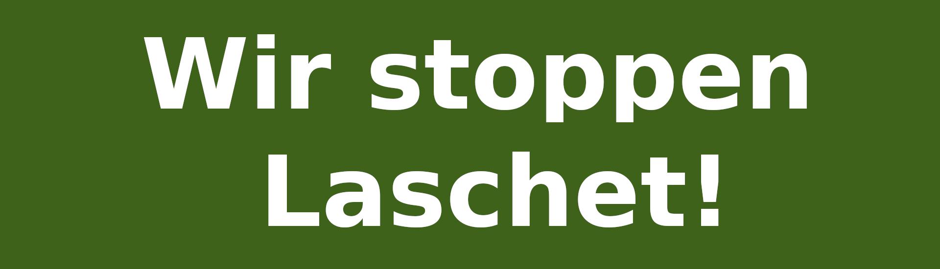 "Banner ""Wir stoppen Laschet!"""